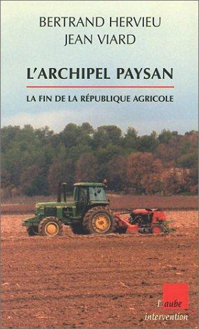 Archipel Paysan : La Fin de la République agricole