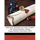 Annual report of the Town of Goffstown, New Hampshire Volume 1897