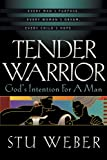 Tender Warrior: God's Intention for a Man (1576733068) by Stu Weber