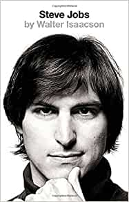 Steve Jobs: The Exclusive Biography by Isaacson, Walter (2015 ...