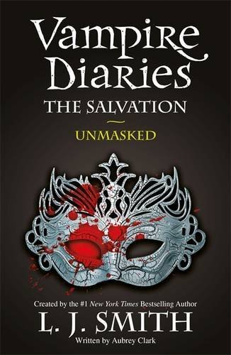 The Vampire Diaries: 13: The Salvation: Unmasked