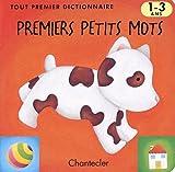 echange, troc Chantecler - Tout premier dictionnaire - premiers petits mots (1-3 a.)