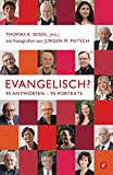 img - for Evangelisch?: 95 Antworten - 95 Portr ts (German Edition) book / textbook / text book