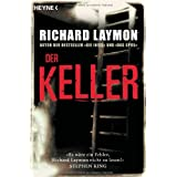 Der Keller: 3 Romane in einem Bandvon &#34;Richard Laymon&#34;