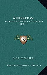 Aspiration: An Autobiography of Girlhood (1855)