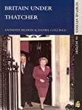 Britain under Thatcher (Seminar Studies In History)