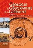 echange, troc Annette Lexa-Chomard, Christian Pautrot - Géologie et géographie de la Lorraine
