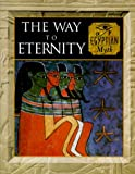 The Way to Eternity: Egyptian Myth (Myth & Mankind , Vol 2) (0705435032) by Fleming, Fergus