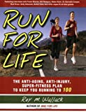 Run for Life: The Injury-Free, Anti-Aging, Super-Fitness Plan to Keep You Running to 100 Reviews