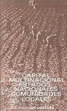 Capital multinacional, estados nacionales y comunidades locales (Arquitectura y urbanismo) (Spanish Edition) (9682310490) by Manuel Castells