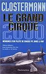 Le Grand Cirque 2000, mémoires d'un pilote de chasse FFL dans la RAF - édition définitive : pour la première fois, tous les inédits et 140 photos par Clostermann
