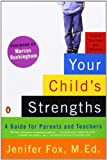 Your Child's Strengths: A Guide for Parents and Teachers (0143115170) by Fox, Jenifer