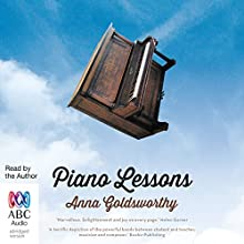 Piano Lessons (       UNABRIDGED) by Anna Goldsworthy Narrated by Anna Goldsworthy