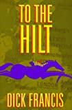 To the Hilt (0399141855) by Francis, Dick