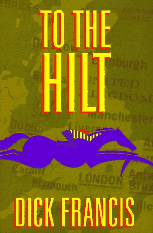 To the Hilt, Dick Francis