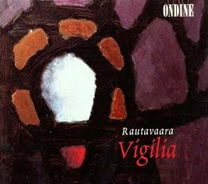 Rautavaara:  Vigilia - All Nig