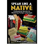 img - for [ Speak Like a Native: Professional Secrets for Mastering Foreign Languages ] By Janich, Michael D ( Author ) [ 2004 ) [ Paperback ] book / textbook / text book