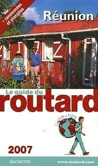 Guide du routard. La Réunion. 2007 par  Guide du Routard