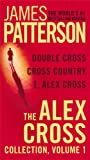 The Alex Cross Collection, Volume 1: I, Alex Cross/Cross Country/Double Cross James Patterson