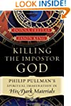Killing the Imposter God: Philip Pull...