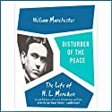 Disturber of the Peace: The Life of H. L. Mencken (       UNABRIDGED) by William Manchester Narrated by Anthony Heald