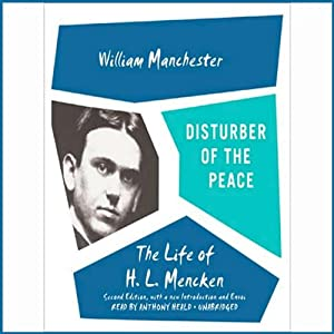 Disturber of the Peace: The Life of H. L. Mencken | [William Manchester]