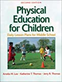 Physical education for children :  daily lesson plans for middle school /