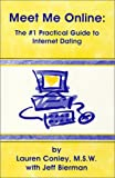 Meet Me Online: The #1 Practical Guide to Internet Dating (188477878X) by Lauren Conley