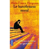 Le Harc�lement moral : la violence perverse au quotidienpar Marie-France Hirigoyen