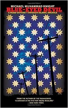 Blue-Eyed Devil: A Road Odyssey Through Islamic America: Michael