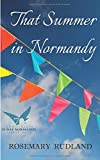 Rosemary Rudland That Summer in Normandy
