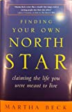 Finding Your Own North Star: claiming the life you were meant to live (1606710923) by Martha Beck