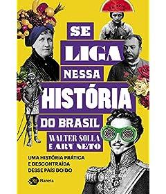 Se liga nessa história do Brasil