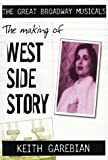 Making of the Great Broadway Musical Mega-Hits: West Side Story (The Great Broadway Musicals)