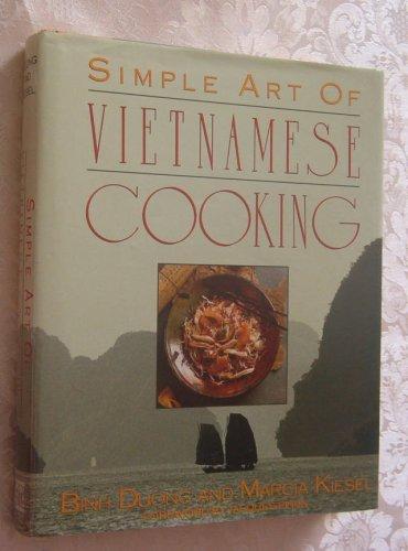 Simple Art of Vietnamese Cooking by Binh Duong, Marcia Kiesel