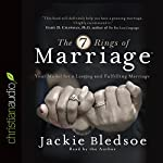 The Seven Rings of Marriage: Your Model for a Lasting and Fulfilling Marriage | Jackie Bledsoe
