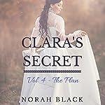 The Plan: Clara's Secret, Volume Four | Norah Black