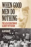 When Good Men Do Nothing: The Assassination Of Albert Patterson (Alabama Fire Ant)