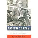 Nothing to Fear: FDR's Inner Circle and the Hundred Days That Created ModernAmerica ~ Adam Cohen
