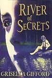 River Of Secrets (1842700456) by GIFFORD, GRISELDA