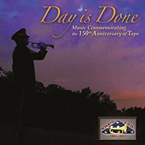 Day Is Done: Music Commemorating the 150th Anniversary of Taps