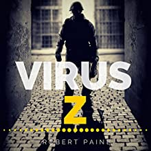 Virus Z: The Complete Collection (       UNABRIDGED) by Robert Paine Narrated by Lee Strayer