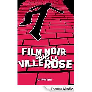Film Noir dans la Ville Rose