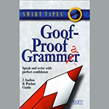 Goof-Proof Grammar: Speak and Write with Perfect Confidence (       ABRIDGED) by Margaret M. Bynum, Debra C. Giffen Narrated by Margaret M. Bynum, Debra C. Giffen