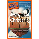 The Complete Idiot's Guide to Evangelical Christianity ~ David D. Cobia