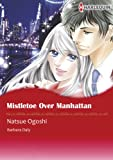 img - for Mistletoe Over Manhattan (Harlequin comics) book / textbook / text book