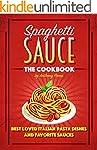 Spaghetti Sauce: The Cookbook - Best...