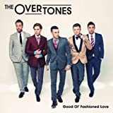 The Overtones Good Ol' fashioned Love - Platinum Edition