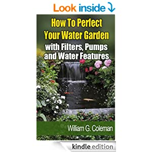 How to perfect your water garden with pumps filters and for Water garden pumps and filters