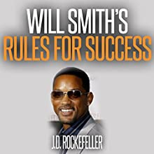 Will Smith's Rules for Success: J.D. Rockefeller's Book Club Audiobook by J.D. Rockefeller Narrated by Sean Barker
